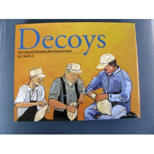 """DECOYS"" 60 LIVING AND OUTSTANDING NORTH AMERICAN CARVERS"