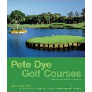 Pete Dye Golf Courses: Fifty Years of Visionary Design, Signed by Pete Dye